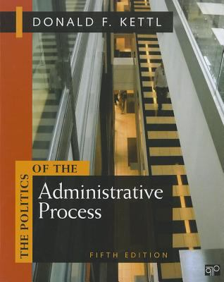 The Politics of the Administrative Process 9781608716883