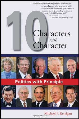 Politics with Principle: Ten Characters with Character 9781604944471