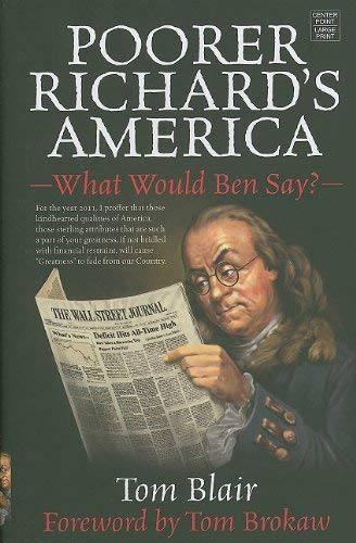 Poorer Richard's America: What Would Ben Say? 9781602859647