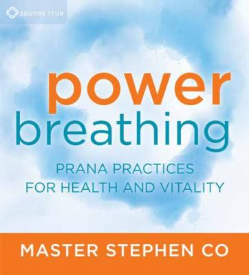 Power Breathing: Prana Practices for Health and Vitality [With Study Guide] 9781604076387