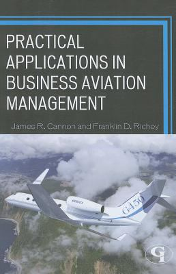 Practical Applications in Business Aviation Management 9781605907703