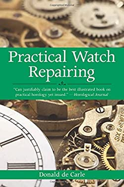 Practical Watch Repairing 9781602393578