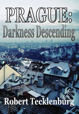 Prague: Darkness Descending
