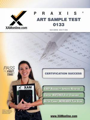 Praxis Art Sample Test 10133 Teacher Certification Test Prep Study Guide 9781607870432