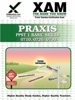 Praxis PPST I Basic Skills 0710, 0720, 0730 9781607870364