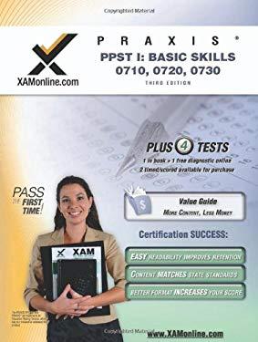 PRAXIS PPST I: Basic Skills 0710, 0720, 0730 9781607870548