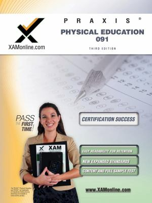 Praxis Physical Education 091 Teacher Certification Test Prep Study Guide 9781607870715