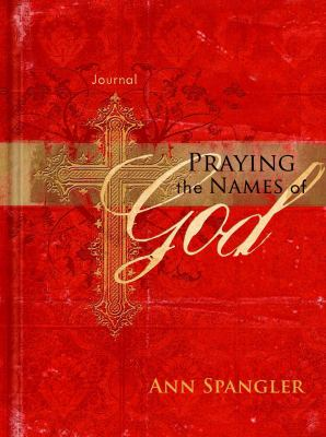 Praying the Names of God Journal 9781609360160