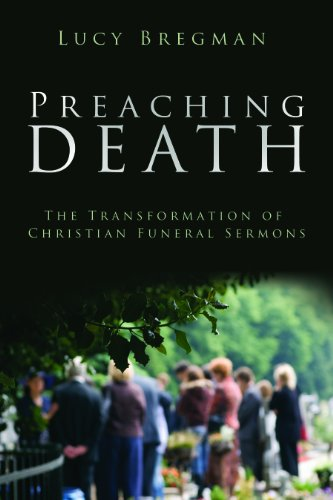 Preaching Death: The Transformation of Christian Funeral Sermons 9781602583207