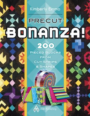 Precut Bonanza! 200 Pieced Blocks from Cut Strips and Shapes 9781604600261