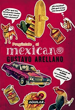 Preguntale al Mexicano! = Ask a Mexican! 9781603962131