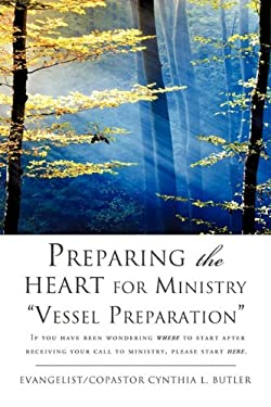 Preparing the Heart for Ministry Vessel Preparation 9781609570835