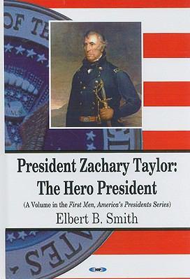 President Zachary Taylor: The Hero President 9781600216022