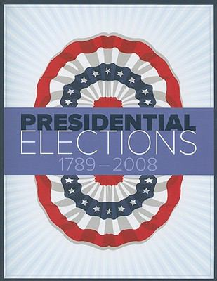 Presidential Elections 1789-2008 9781604265415