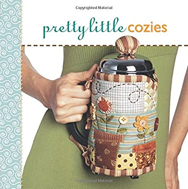 Pretty Little Cozies 9781600593765