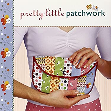 Pretty Little Patchwork 9781600592133