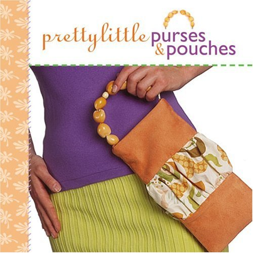 Pretty Little Purses & Pouches (9781600592140) photo