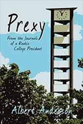 Prexy, from the Journals of a Rookie College President