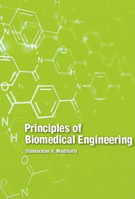 Principles of Biomedical Engineering 9781608070558
