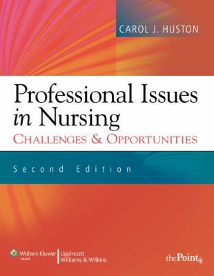 Professional Issues in Nursing: Challenges & Opportunities 9781605473956
