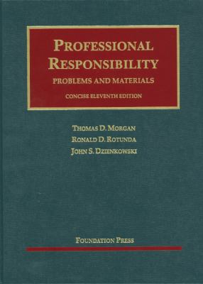 Morgan, Rotunda, and Dzienkowski's Professional Responsibility, Concise 11th 9781609300852
