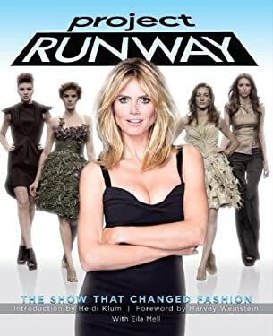 Project Runway: The Show That Changed Fashion 9781602861787