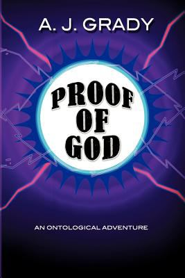 Proof of God: An Ontological Adventure 9781609760151
