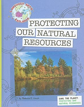 Protecting Our Natural Resources 9781602796614