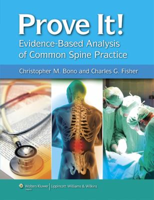Prove It! Evidence-Based Analysis of Common Spine Practice 9781605470276
