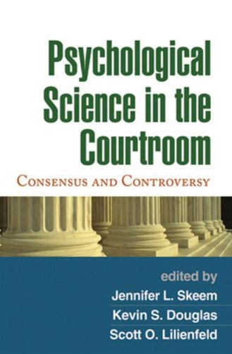 Psychological Science in the Courtroom: Consensus and Controversy 9781606232514