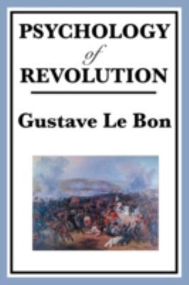 Psychology of Revolution 9781604594645