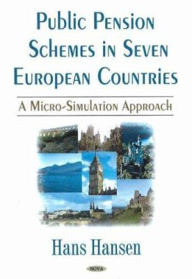 Public Pensions Schemes in Seven European Countries: A Micro Simulation Approach 9781600210501