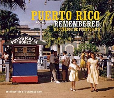 Puerto Rico Remembered/Recuerdos de Puerto Rico 9781607102281
