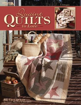 Quaint Quilts to Love (Leisure Arts #3714) 9781609002145