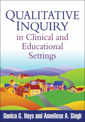 Qualitative Inquiry in Clinical and Educational Settings 9781609182458