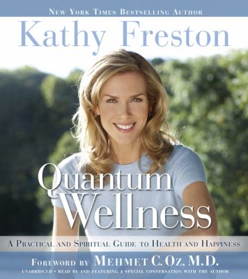 Quantum Wellness: A Practical and Spiritual Guide to Health and Happiness 9781602860278
