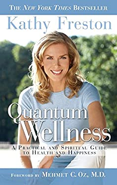 Quantum Wellness: A Practical Guide to Health and Happiness 9781602860773