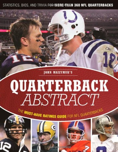 Quarterback Abstract: The Must-Have Ratings Guide for NFL Quarterbacks 9781600782688
