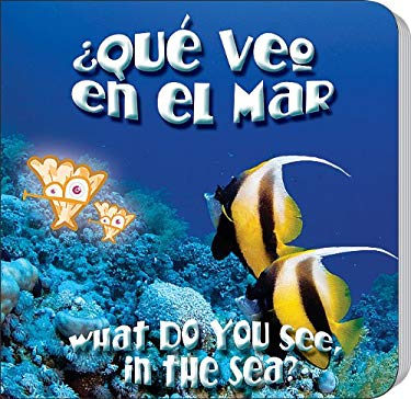 Que Veo en el Mar?/What Do You See, In The Sea? 9781604725490