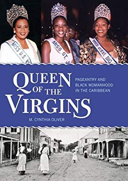 Queen of the Virgins: Pageantry and Black Womanhood in the Caribbean 9781604732429