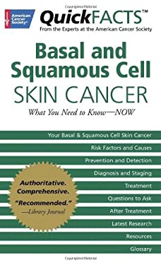 Basal and Squamous Cell Skin Cancer: What You Need to Know-NOW 9781604430394