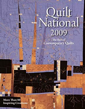 Quilt National: The Best of Contemporary Quilts: More Than 80 Inspiring Creations 9781600594236