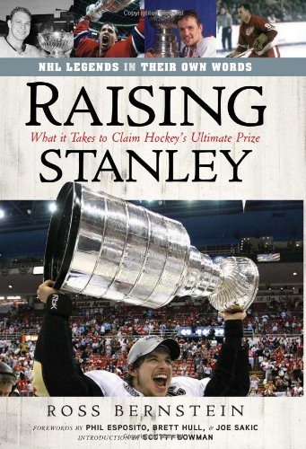 Raising Stanley: What It Takes to Claim Hockey's Ultimate Prize 9781600783937