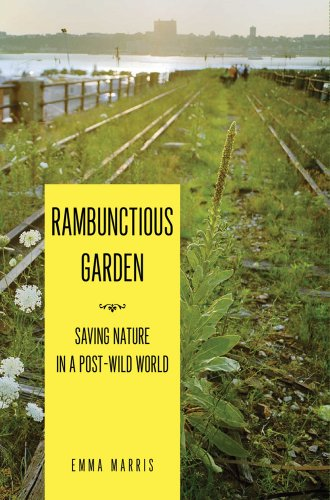 Rambunctious Garden: Saving Nature in a Post-Wild World 9781608190324