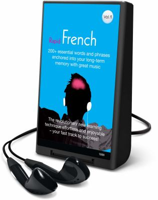 Rapid French, Volume 1: 200+ Essential Words and Phrases Anchored Into Your Long-Term Memory with Great Music [With Headphones] 9781602529229