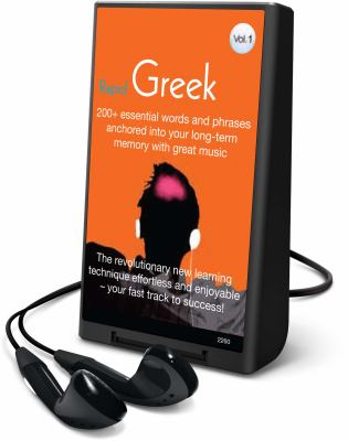 Rapid Greek, Volume 1: 200+ Essential Words and Phrases Anchored Into Your Long-Term Memory with Great Music [With Headphones] 9781605147444