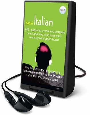 Rapid Italian, Volume 1: 200+ Essential Words and Phrases Anchored Into Your Long-Term Memory with Great Music [With Headphones] 9781602528574