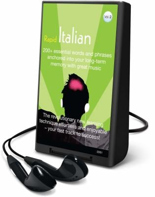 Rapid Italian, Volume 2: 200+ Essential Words and Phrases Anchored Into Your Long-Term Memory with Great Music [With Headphones] 9781605147451
