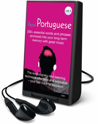 Rapid Portuguese, Volume 1: 200+ Essential Words and Phrases Anchored Into Your Long-Term Memory with Great Music [With Earbuds] 9781605147468