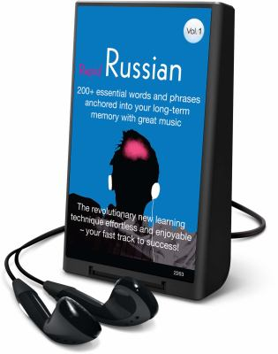 Rapid Russian, Volume 1: 200+ Essential Words and Phrases Anchored Into Your Long-Term Memory with Great Music [With Headphones] 9781605147475